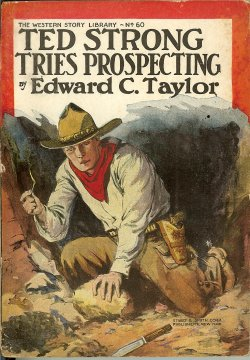 TED STRONG TRIES PROSPECTING; Western Story Libr
