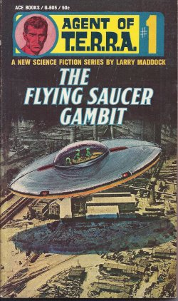 MADDOCK, LARRY [JACK OWEN JARDINE] - The Flying Saucer Gambit: Agent of T.E. R.R. A. #1