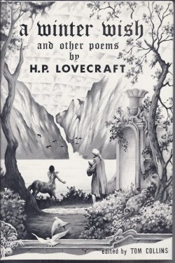 LOVECRAFT, H. P (EDITED BY TOM COLLINS) - A Winter Wish and Other Poems