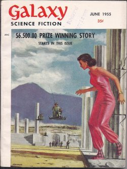 GALAXY (EDSON MCCANN - AKA LESTER DEL REY & FREDERIK POHL; EVELYN E. SMITH; RICHARD WILSON; ROBERT SHECKLEY; WILLIAM MORRISON; FREDERIK POHL; WILLY LEY) - Galaxy Science Fiction: June 1955 (