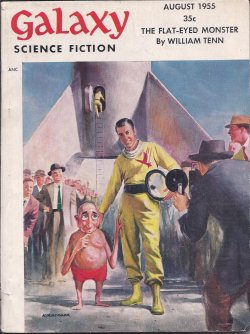 GALAXY (WILLIAM TENN; DANIEL F. GALOUYE; ALAN ARKIN; MANLY BANISTER; THEODORE STURGEON; EDSON MCCANN - PSUED. OF LESTER DEL REY & FREDERIK POHL; WILLY LEY) - Galaxy Science Fiction: August, Aug. 1955