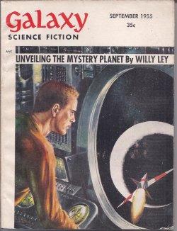 GALAXY (JAMES E. GUNN; RICHARD MATHESON; ROBERT SHECKLEY; ROBERT ZACKS; F. L. WALLACE; EDSON MCCANN - PSUED. OF LESTER DEL REY & FREDERIK POHL; WILLY LEY) - Galaxy Science Fiction: September, Sept. 1955 (
