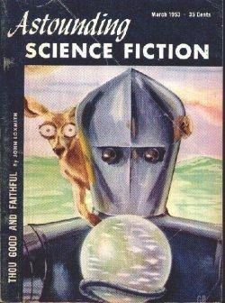 ASTOUNDING (JOHN LOXMITH - AKA JOHN BRUNNER; THOMAS WILSON; ROBERT SHECKLEY; H. BEAM PIPER & JOHN J. MCGUIRE; WALLACE WEST) - Astounding Science Fiction: March, Mar. 1953