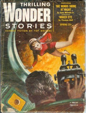 THRILLING WONDER (SAM MERWIN, JR; THOMAS BELL; ROGER DEE; JAN SMITH; FRANK BELKNAP LONG; TOM MCMORROW, JR.; R. S. RICHARDSON) - Thrilling Wonder Sories: Spring 1954