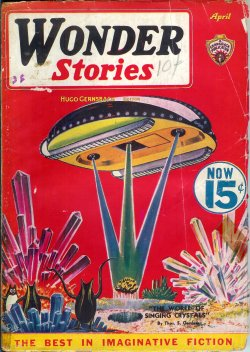WONDER (THOS. S. GARDNER; SIEFRIED WAGENER; FRANCIS FLAGG & FORREST J. ACKERMAN; A. CONNELL; PHILIP BARSHOFSKY; ALAN CONN; ARTHUR K. BARNES; GERALD H. ADAMS; GEORGE P. GATTER; JOSEPH WM. SKIDMORE) - Wonder Stories: April, Apr. 1936