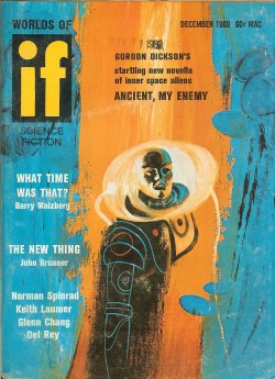 IF (GORDON R. DICKSON; KEITH LAUMER; NEIL SHAPIRO; BARRY MALZBERG; NORMAN SPINRAD; JOHN BRUNNER; GLENN CHANG; JAMES E. GUNN; WILLY LEY) - If Worlds of Science Fiction: December, Dec. 1969 (