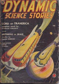 DYNAMIC SCIENCE (STANTON COBLENTZ; LLOYD ARTHUR ESHBACK; ROBERT MOORE WILLIAMS; NELSON S. BOND; HUBERT MAVITY - AKA NELSON S. BOND) - Dynamic Science Stories: February, Feb. 1939