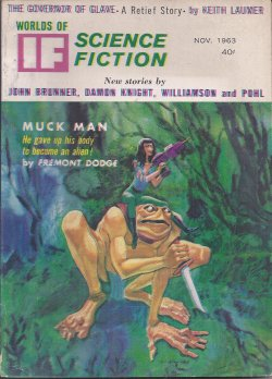IF (KEITH LAUMER; FREMONT DODGE; JOHN BRUNNER; DAMON KNIGHT; JONATHAN BRAND; JACK WILLIAMSON & FREDERIK POHL; THEODORE STURGEON) - If Science Fiction: November, Nov. 1963 (