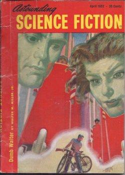 ASTOUNDING (WALTER M. MILLER, JR.; KELLEY EDWARDS; JOSEPH PETKOFF; RAYMOND F. JONES; JULIAN CHAIN; CYRIL JUDD - AKA C. M. KORNBLUTH & JUDITH MERRIL; ROSCOE FLEMING) - Astounding Science Fiction: April, Apr. 1952 (