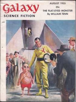 GALAXY (WILLIAM TENN; DANIEL F. GALOUYE; ALAN ARKIN; MANLY BANISTER; THEODORE STURGEON; EDSON MCCANN - PSUED. OF LESTER DEL REY & FREDERIK POHL; WILLY LEY) - Galaxy Science Fiction: August, Aug. 1955 (