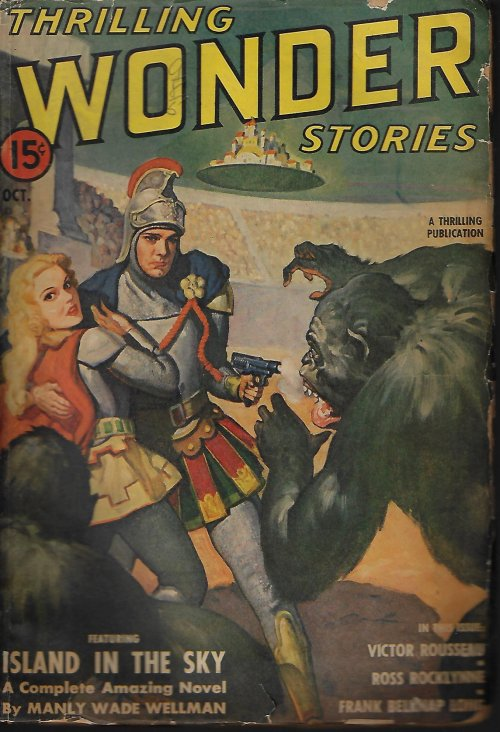 THRILLING WONDER (MANLY WADE WELLMAN; FRANK BELKNAP LONG; VICTOR ROUSSEAU; ROSS ROCKLYNNE; BILL BRUDY; RICHARD WILSON; WILLY LEY) - Thrilling Wonder Stories: October, Oct. 1941 (
