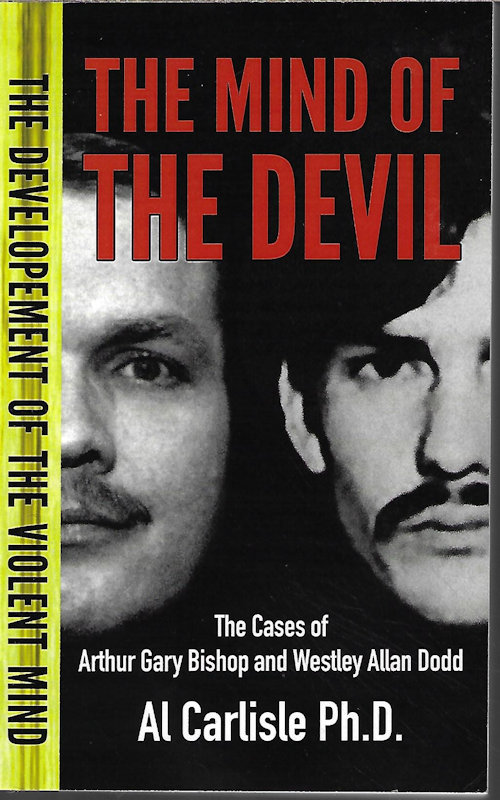 Image for THE MIND OF THE DEVIL; Book 2 in The Developement of the Violent Mind; the Cases of Arthur Gary Bishop and Westley Allan Dodd
