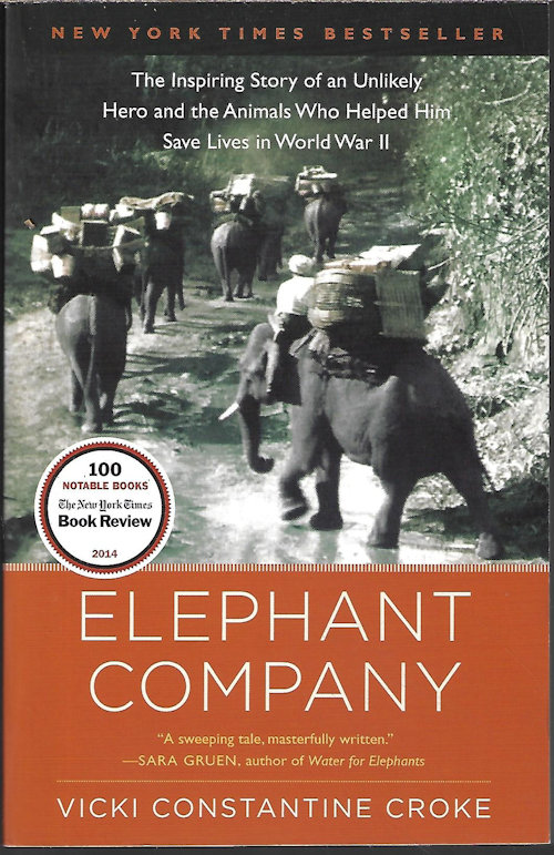 Image for ELEPHANT COMPANY; The Inspiring Story of an Unlikely Hero and the Animals Who Helped Him Save Lives in World War II