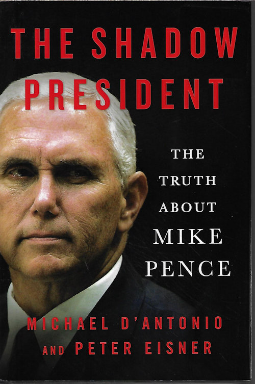 Image for THE SHADOW PRESIDENT The Truth About Mike Pence